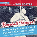Baseball Forever!: 50 Years of Classi...