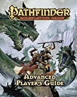 Pathfinder Roleplaying Game: Advanced Player&#39;s Guide