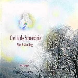 Die List des Schneekönigs Hörbuch