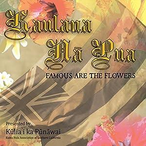 Kaulana Na Pua (Presented By Kulia I Ka Punawai)