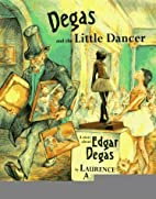Degas and the Little Dancer [Hardcover]…