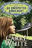 An Unexpected Annulment (The Colorado Brides Series Book 3)