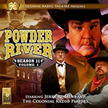 Powder River: Season 11, Vol. 1 Radio/TV Program Auteur(s) : Jerry Robbins Narrateur(s) : Jerry Robbins,  The Colonial Radio Players