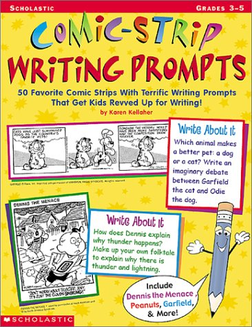 Comic-Strip Writing Prompts: 50 Favorite Comic Strips With Terrific Writing Prompts That Get Kids Revved Up for Writing!
