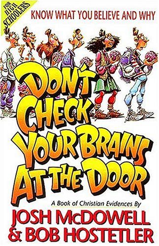 Don't Check Your Brains at the Door A Book of Christian Evidences