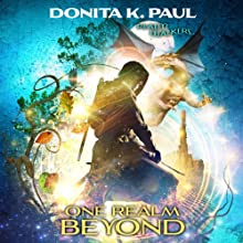 One Realm Beyond: Realm Walkers, Book 1 (       UNABRIDGED) by Donita K. Paul Narrated by Maxwell Glick