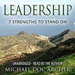 Leadership: 7 Strengths to Stand On | Michael Doc Archer