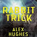 Rabbit Trick: A Mindspace Investigations Novella (       UNABRIDGED) by Alex Hughes Narrated by Daniel Thomas May