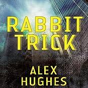 Rabbit Trick: A Mindspace Investigations Novella | Alex Hughes