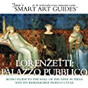 Lorenzetti: Palazzo Pubblico: The Hall of the Nine in Siena and its Remarkable Fresco Cycle (       UNABRIDGED) by Jane's Smart Art Guides™ Narrated by M. Jane McIntosh