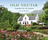Una van der Spuy Old Nectar: A Garden for All Seasons