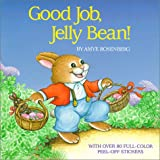 Good Job, Jellybean (0671755129) by Rosenberg, Amye
