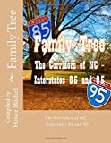 Family Tree: The Corridors of NC - Interstates 85 and 95 (Volume 1)