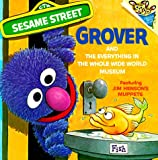 img - for The Everything in the Whole Wide World Museum: With Lovable, Furry Old Grover (Pictureback(R)) book / textbook / text book