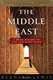 The Middle East: A Brief History of the Last 2,000 Years (0684832801) by Lewis, Bernard
