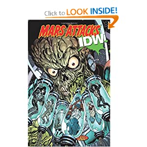 Mars Attacks IDW by Martin Powell, Chris Ryall, Erik Burnham and Shane Mccarthy