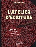 echange, troc Franck Evrard - L'atelier d'écriture : 150 jeux de lettres et exercices de rédaction