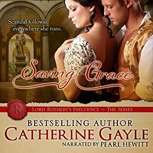 Saving Grace: Lord Rotheby's Influence, Book 2 (Volume 2) | [Catherine Gayle]