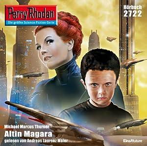 Altin Magara (Perry Rhodan 2722) Hörbuch