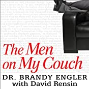 The Men on My Couch: True Stories of Sex, Love, and Psychotherapy | [Brandy Engler, David Rensin]