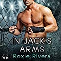 In Jack's Arms: Fighting Connollys, Book 2 (       UNABRIDGED) by Roxie Rivera Narrated by Clementine Cage