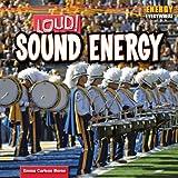 Loud! Sound Energy (Energy Everywhere)