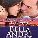 I Only Have Eyes for You: San Francisco Sullivans, Book 4 | Bella Andre