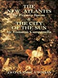 Image of The New Atlantis and The City of the Sun: Two Classic Utopias