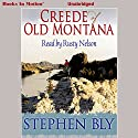Creede of Old Montana Audiobook by Stephen Bly Narrated by Rusty Nelson