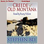 Creede of Old Montana | Stephen Bly