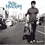 Feelerby Pete Murray