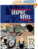 Writing and Illustrating the Graphic Novel: Everything You Need to Know to Create Great Graphic Works