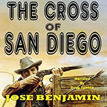 The Cross of San Diego: The Standoff Audiobook by Jose Benjamin Narrated by Doug Spence