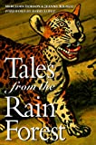 Tales From the Rainforest: Myths and Legends From the Amazonian Indians of Brazil