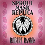 Sprout Mask Replica: Barking Mad Trilogy, Book 1 | Robert Rankin