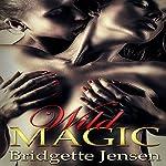 Wild Magic: Lesbian Romance | Bridgette Jensen