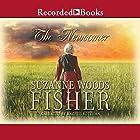 The Newcomer Hörbuch von Suzanne Woods Fisher Gesprochen von: Rachel Botchan