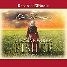 The Newcomer Audiobook by Suzanne Woods Fisher Narrated by Rachel Botchan