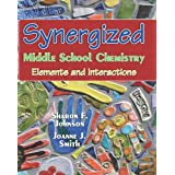 Synergized Middle School Chemistry: Elements and Interactions (Volume 2)