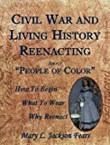 img - for Civil War and Living History Reenacting: About