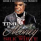 Time Is Money: An Anthony Stone Novel Hörbuch von Silk White Gesprochen von: Cary Hite
