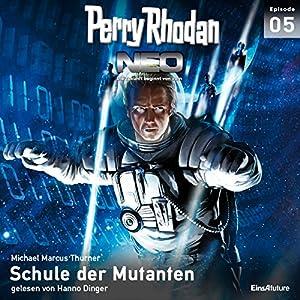 Schule der Mutanten (Perry Rhodan NEO 5) Hörbuch