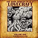 The Dark Worlds of H. P. Lovecraft, Volume One  by H. P. Lovecraft Narrated by Wayne June