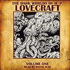 The Dark Worlds of H. P. Lovecraft, Volume One Hörbuch von H. P. Lovecraft Gesprochen von: Wayne June