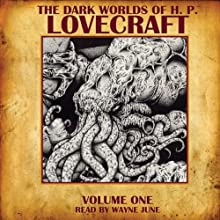 The Dark Worlds of H. P. Lovecraft, Volume One Audiobook by H. P. Lovecraft Narrated by Wayne June
