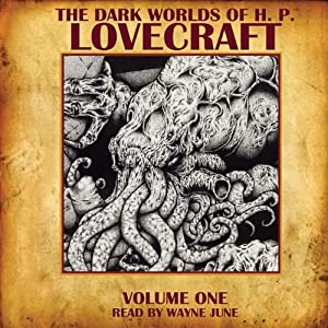 The Dark Worlds of H. P. Lovecraft, Volume One | [H. P. Lovecraft]