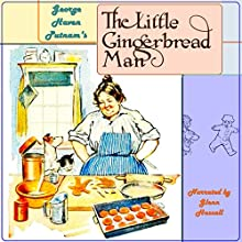 The Little Gingerbread Man (       UNABRIDGED) by George Haven Putnam Narrated by Glenn Hascall