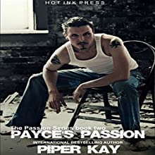 Payce's Passions: The Passion Series, Book 2 (       UNABRIDGED) by Piper Kay Narrated by Rex J. Silverton