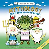 img - for Basher History: Mythology: Oh My! Gods and Goddesses book / textbook / text book