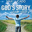 God's Story, Your Story: Youth Edition Audiobook by Max Lucado Narrated by Adam Black